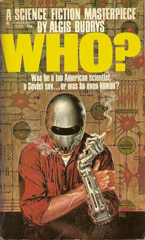 Who by Algis Budrys, cover by Frank Kelly Freas
