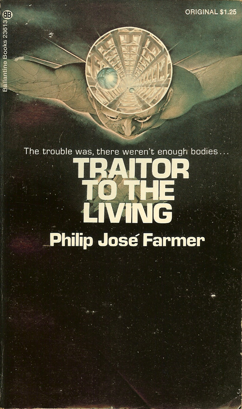 Traitor to the Living by Philip Jose Farmer