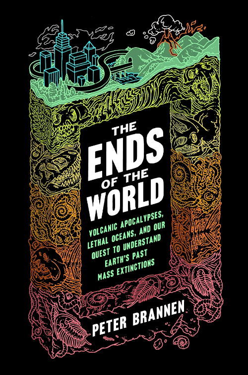 The Ends of the World by Peter Brannen, cover by Eric Nyquist